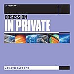 Obsession Almighty Presents: In Private