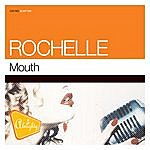 Rochelle Almighty Presents: Mouth