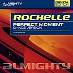 Rochelle Almighty Presents: Perfect Moment