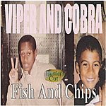 Viper Fish And Chips (Hustler's Cut)