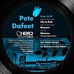 Pete Dafeet Deep Life Ep