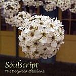 Soulscript The Dogwood Sessions