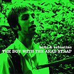 Belle & Sebastian The Boy With The Arab Strap