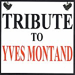 Yves Montand Tribute To Yves Montand