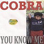 Cobra You Know Me (Hustler's Cut)
