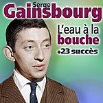 Serge Gainsbourg L'eau À La Bouche Et 23 Succès