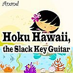 Anand Hoku Hawaii, The Slack Key Guitar