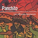 Panchito Las Ultimas Canciones