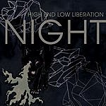 The Night High End Low Liberation