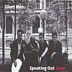 Silent Men Speaking Out Loud