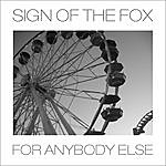 Sign Of The Fox For Anybody Else
