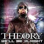 Theory We'll Be Alright (Single)