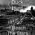 Duck Hunt I Reach The Stars (Single)