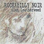 Alan Leatherwood Rockabilly Noir
