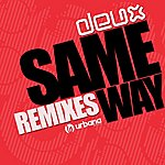 Deux Same Way (Remixes)