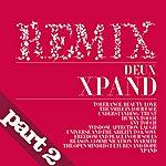 Deux Xpand (Remixes Part 2)