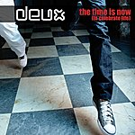 Deux The Time Is Now (To Celebrate Life)