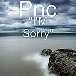 "PNC ""i'm Sorry"" (Single)"