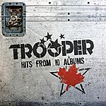 Trooper Hits From 10 Albums (Remastered)