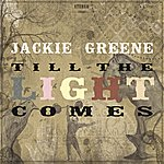 Jackie Greene Till The Light Comes (Edited)