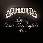 Chromeo Don't Turn The Lights On (Single)