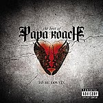 Papa Roach To Be Loved: The Best Of Papa Roach (Parental Advisory)