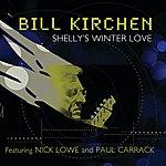 Bill Kirchen Shelly's Winter Love (Radio Edit)
