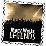 Mary Wells Mary Wells: Legends