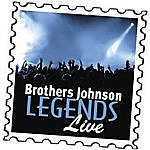 The Brothers Johnson Brothers Johnson: Legends Live