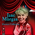 Jane Morgan Greatest Collection