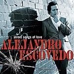 Alejandro Escovedo Street Songs Of Love