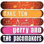 Gerry & The Pacemakers Gerry And The Pacemakers: Take Ten