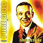 Fred Astaire Pure Gold - Fred Astaire, Vol. 1