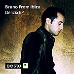 Bruno From Ibiza Delicia EP