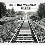 Bettina Wegner Wege