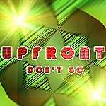Up Front Don't Go (3-Track Maxi-Single)