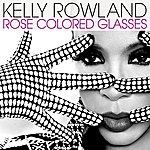 Kelly Rowland Rose Colored Glasses (Single)