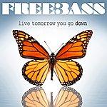 Freebass Live Tomorrow You Go Down (2-Track Single)