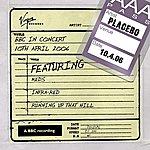 Placebo Lamacq Live (10th April 2006)