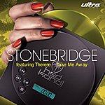 Stonebridge Take Me Away (5-Track Maxi-Single)(Feat. Therese)