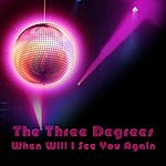 The Three Degrees When Will I See You Again (Re-Recorded / Remastered)