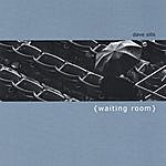 Dave Sills Waiting Room