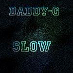Daddy G Slow - Single