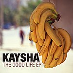 Kaysha The Good Life - Ep