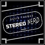 David Thomas Stereo Nerd