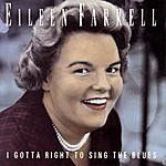 Eileen Farrell I Gotta Right To Sing The Blues