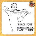 Isaac Stern Humoresque - Favorite Violin Encores (Expanded Edition)