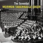 Mormon Tabernacle Choir The Essential Mormon Tabernacle Choir