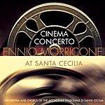 Orchestra Dell'Accademia Nazionale Di Santa Cecilia Cinema Concert: Ennio Morricone At Santa Cecilia