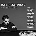 Ray Riendeau Atmospheres